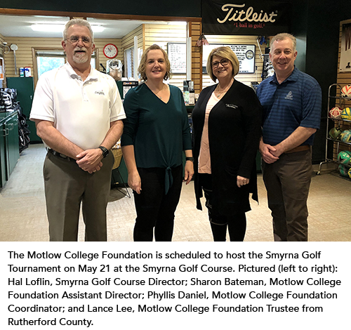 Pictured (left to right): Hal Loflin, Smyrna Golf Course Director; Sharon Bateman, Motlow College Foundation Assistant Director; Phyllis Daniel, Motlow College Foundation Coordinator; and Lance Lee, Motlow College Foundation Trustee from Rutherford County.